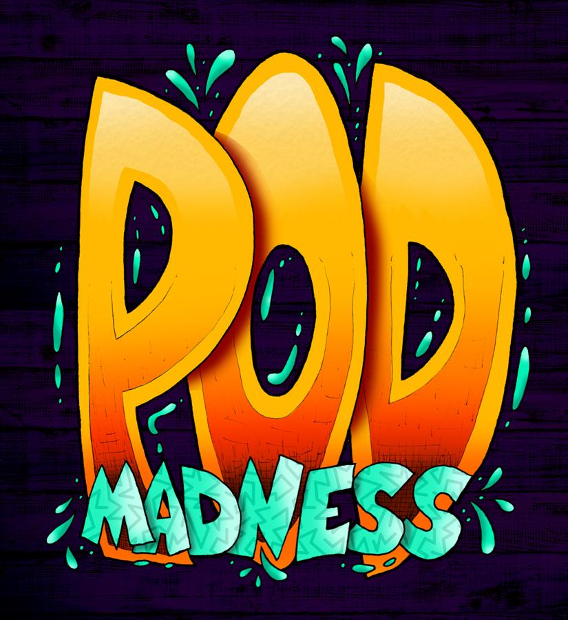 pod_madness